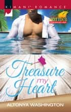 Treasure My Heart ebook by Altonya Washington