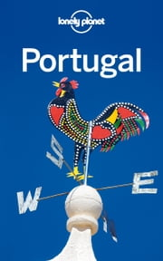 Lonely Planet Portugal ebook by Lonely Planet,Regis St Louis,Kate Armstrong,Anja Mutic,Andy Symington