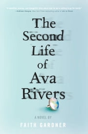 The Second Life of Ava Rivers ebook by Faith Gardner
