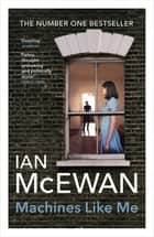 Machines Like Me ebook by Ian McEwan