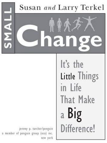 Small Change ebook by Larry Terkel,Susan Terkel