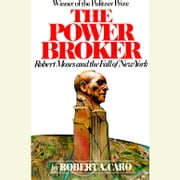 The Power Broker: Volume 2 of 3 - Robert Moses and the Fall of New York: Volume 2 audiobook by Robert A. Caro