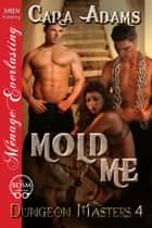 Mold Me ebook by