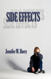 Side Effects ebook by Jennifer M. Barry