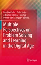 Multiple Perspectives on Problem Solving and Learning in the Digital Age ebook by Dirk Ifenthaler, Kinshuk, Pedro Isaias,...