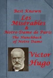 The Best Known Complete Volumes Anthologies of Victor Hugo ebook by Victor Hugo