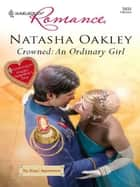 Crowned: An Ordinary Girl ebook by Natasha Oakley