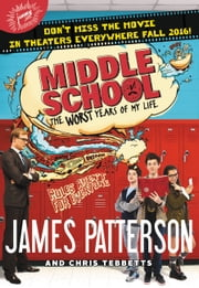Middle School, The Worst Years of My Life ebook by James Patterson,Chris Tebbetts,Laura Park