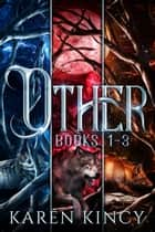 Other Box Set: Books 1-3 (Other, Bloodborn, Foxfire) ebook by Karen Kincy
