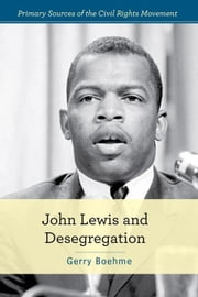 John Lewis and Desegregation ebook by Boehme, Gerry