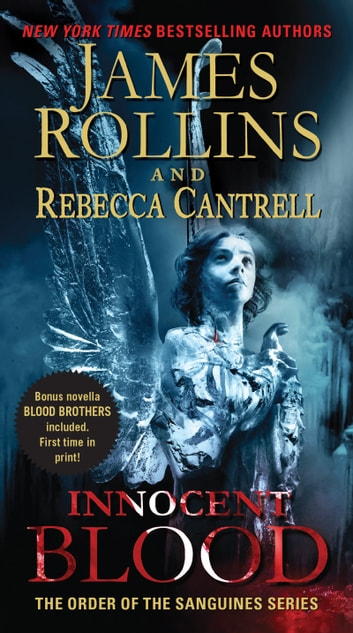 Innocent Blood - The Order of the Sanguines Series ebook by James Rollins,Rebecca Cantrell