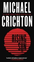 Rising Sun: A Novel ebook by Michael Crichton