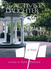 The Activist's Daughter ebook by Ellyn Bache