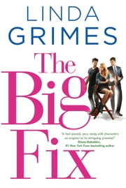The Big Fix - A Novel ebook by Linda Grimes