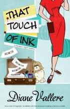 THAT TOUCH OF INK ebook by Diane Vallere