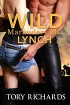 Wild Marauders MC Lynch ebook by Tory Richards