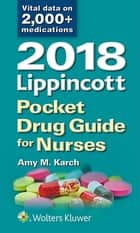 2018 Lippincott Pocket Drug Guide for Nurses ebook by Amy M. Karch