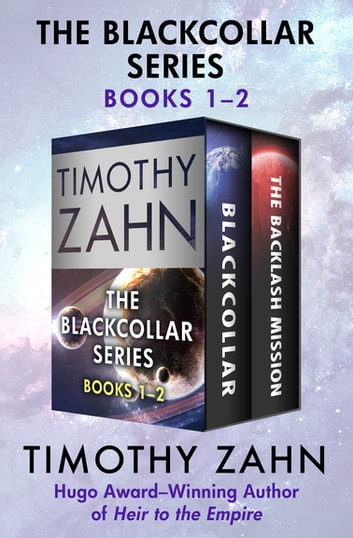 The Blackcollar Series Books 1–2 - Blackcollar and The Backlash Mission ebook by Timothy Zahn