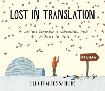 Lost in Translation - An Illustrated Compendium of Untranslatable Words ebook by Ella Frances Sanders