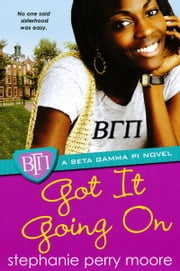 Got It Going On ebook by Stephanie Perry Moore