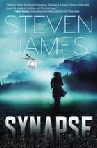Synapse ebook by Steven James
