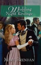 Wedding Night Revenge ebook by Mary Brendan