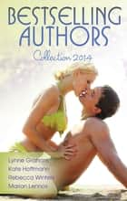 Bestselling Authors Collection 2014 - 4 Book Box Set ebook by Lynne Graham, Rebecca Winters, Marion Lennox,...