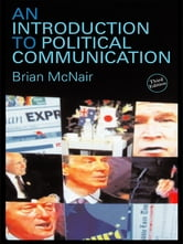 An Introduction to Political Communication ebook by Brian McNair
