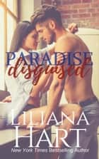 Paradise Disguised ebook by Liliana Hart