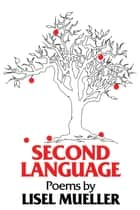 Second Language ebook by Lisel Mueller