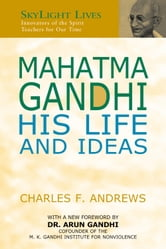 Mahatma Gandhi: His Life and Ideas ebook by Charles F. Andrews