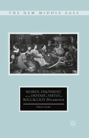 Women, Enjoyment, and the Defense of Virtue in Boccaccio's Decameron ebook by V. Ferme