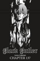 Black Butler, Chapter 137 ebook by Yana Toboso
