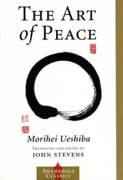 The Art of Peace ebook by John Stevens,Morihei Ueshiba