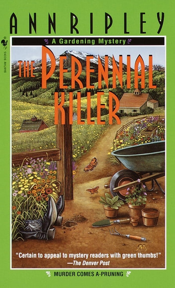 The Perennial Killer - A Gardening Mystery eBook by Ann Ripley