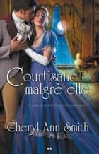 Courtisane malgré elle ebook by Cheryl Ann Smith