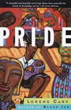 Pride - A Novel eBook by Lorene Cary