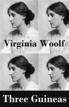 Three Guineas (a book-length essay) ebook by Virginia Woolf