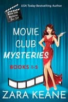 Movie Club Mysteries Books 1-5 ebook by Zara Keane
