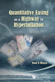 Quantitative Easing as a Highway to Hyperinflation