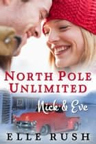 Nick and Eve eBook by Elle Rush