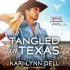 Tangled in Texas audiobook by Kari Lynn Dell