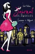 Suspense à Hollywood - Journal de Los Angeles (tome 2) ebook by Violet Fontaine, Dorothée Jost