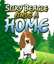 Silky Beagle finds a Home ebook by Speedy Publishing