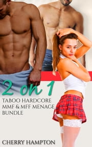 2 on 1: Taboo Hardcore MMF and MFF Menage Bundle ebook by Cherry Hampton