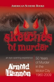 Sketches of Murder - An Eye-Opening Experience ebook by Arnold Hannon