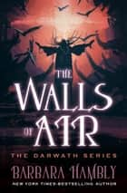 The Walls of Air ebook by Barbara Hambly