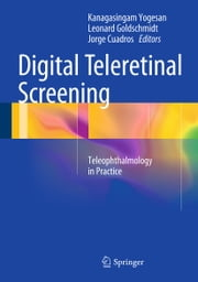 Digital Teleretinal Screening - Teleophthalmology in Practice ebook by