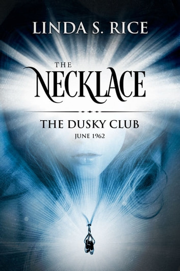 The Necklace - The Dusky Club, June 1962 ebook by Linda S Rice