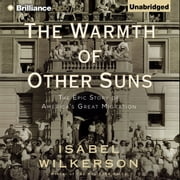 Warmth of Other Suns, The - The Epic Story of America's Great Migration livre audio by Isabel Wilkerson